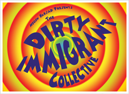 Negn Farsad presents: The Dirty Immigrant Collective
